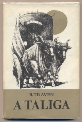 A Taliga (The Carreta). B. Traven