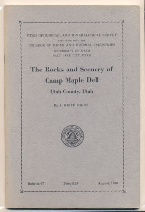 The Rocks and Scenery of Camp Maple Dell, Utah County, Utah (Utah Geological and Mineralogical...