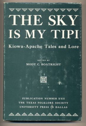 The Sky Is My Tipi. Mody C. Boatright