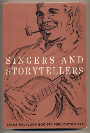 Singers and Storytellers. Mody C. Boatright, Wilson M. Hudson, Allen Maxwell