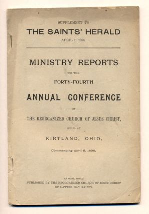 Supplement to The Saints' Herald April 1, 1896. Ministry Reports to the Forty Fourth Annual...