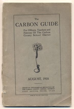 The Carbon Guide for Officers, Teachers and Patrons of The Carbon County School District, August,...