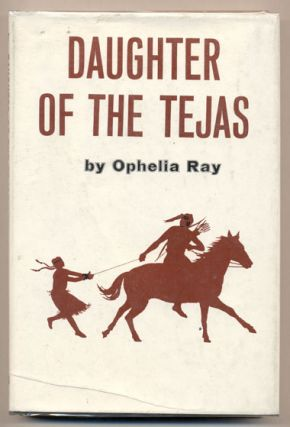 Daughter of the Tejas. Ophelia Ray, Larry McMurtry