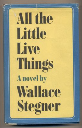 All the Little Live Things. Wallace Stegner