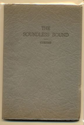 The Soundless Sound. Curtiss Dr., Mrs. F. Homer
