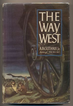 The Way West. A. B. Guthrie Jr