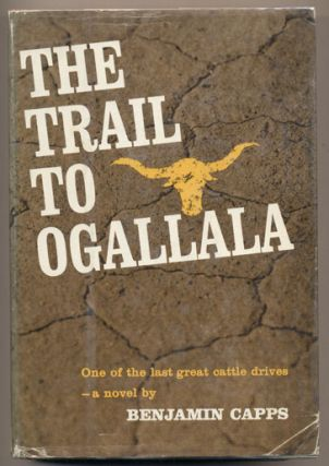 The Trail to Ogallala. Benjamin Capps