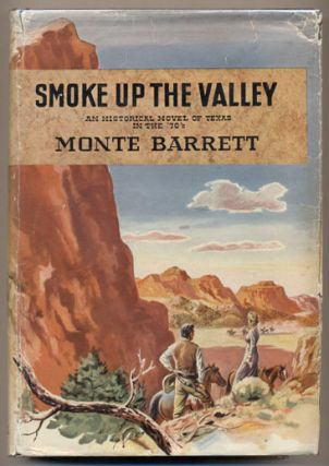 Smoke Up the Valley: An Historical Novel of Texas in the '70's. Monte Barrett
