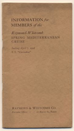 "Raymond-Whitcomb Spring Mediterranean Cruise 1928, Sailing April 7, 1928, S. S. ""Carinthia""- Information for Members"