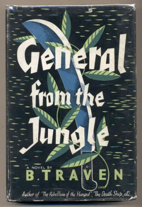 General from the Jungle. B. Traven