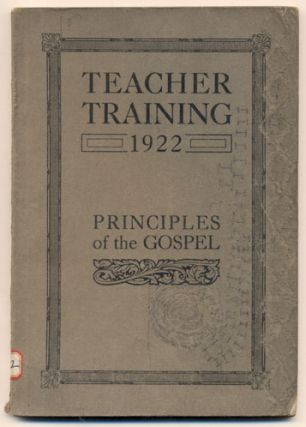 An Outline Study of the Principles of the Gospel (Teacher Training 1922
