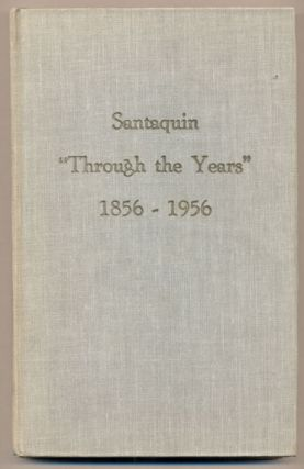 "Santaquin ""Through the Years"" 1856-1956: Santaquin Centennial History"