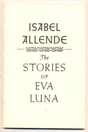 The Stories of Eva Luna. Isabel Allende, Margaret Sayers Peden