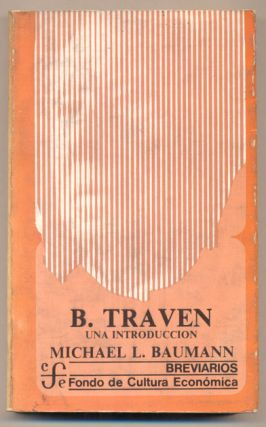 B. Traven: Una introduccion. Michael L. Baumann