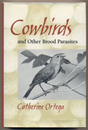 Cowbirds and Other Brood Parasites. Catherine P. Ortega
