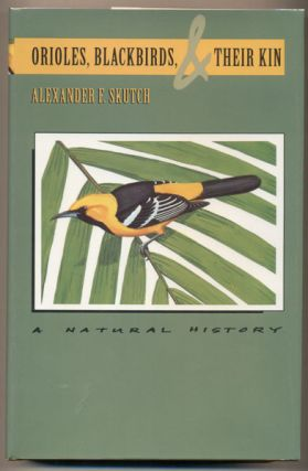 Orioles, Blackbirds, and Their Kin: A Natural History. Alexander F. Skutch