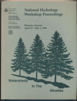 National Hydrology Workshop Proceedings Phoenix, Arizona April 27-May 1, 1992- Watersheds In The...