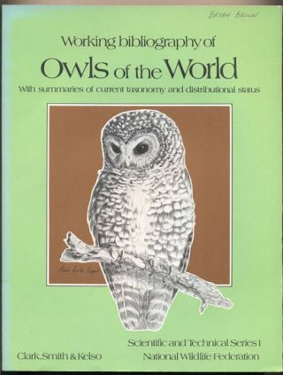 Working bibliography of Owls of the World- With summaries of current taxonomy and distributional...