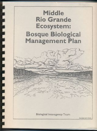 Middle Rio Grande Ecosystem: Bosque Biological Management Plan October 1993. Clifford S....