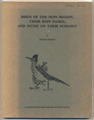 Birds of the Hopi Region, Their Hopi Names, and Notes on Their Ecology. Maitland Bradfield.
