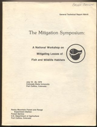 The Mitigation Symposium: A National Workshop on Mitigating Losses of Fish and Wildlife Habitats...