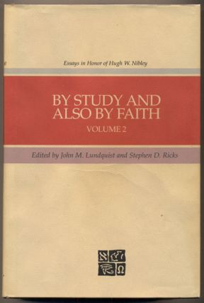 By Study and Also By Faith: Essays in Honor of Hugh W. Nibley (2 volumes)