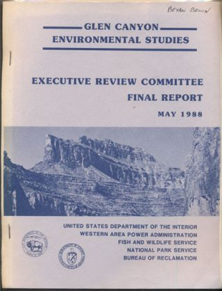 Glen Canyon Environmental Studies Executive Review Committee Final Report May 1988
