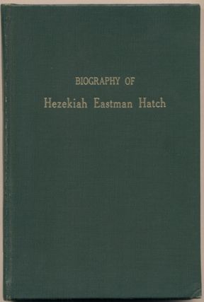 Biography of Hezekiah Eastman Hatch. A. N. Sorensen