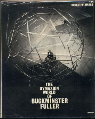 The Dymaxion World of Buckminster Fuller. Robert W. Marks