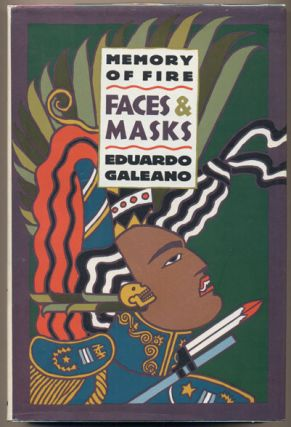 Memory of Fire II: Faces and Masks - Part Two of a Trilogy. Eduardo Galeano
