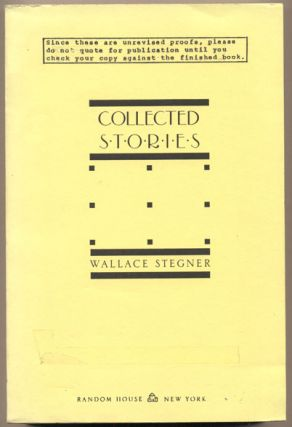Collected Stories of Wallace Stegner. Wallace Stegner