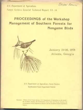 Proceedings of the Workshop Management of Southern Forests for Nongame Birds January 24-26, 1978,...