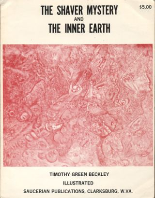 The Shaver Mystery and the Inner Earth. Timothy Green Beckley