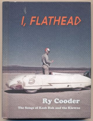 I, Flathead: The Songs of Kash Buk and the Klowns. Ry Cooder