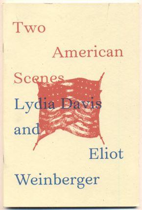 Two American Scenes. Lydia Davis, Eliot Weinberger