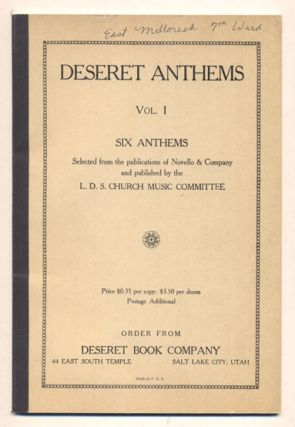 Deseret Anthems Vol. I: Six Anthems Selected from the publications of Novello & Company and...