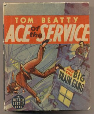 Tom Beatty: Ace of the Service and the Big Brain Gang. Rex Loomis