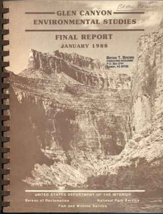 Glen Canyon Environmental Studies Final Report January 1988. Dave Wegner, GCES Study Manager