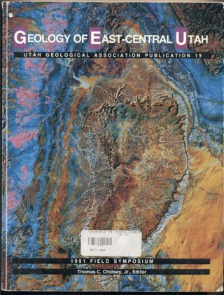 Geology of East-Central Utah (Utah Geological Association Publication 19). Thomas C. Chidsey