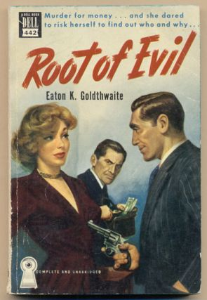 Root of Evil. Eaton K. Goldthwaite