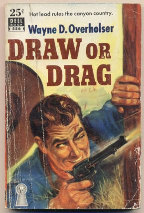 Draw or Drag. Wayne D. Overholser