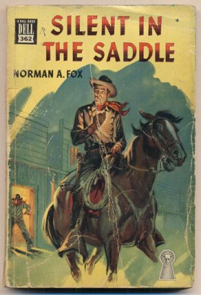 Silent in the Saddle. Norman A. Fox.
