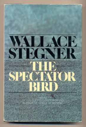 The Spectator Bird. Wallace Stegner