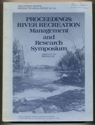 Proceedings: Symposium River Recreation Management and Research January 24-27, 1977, Minneapolis,...