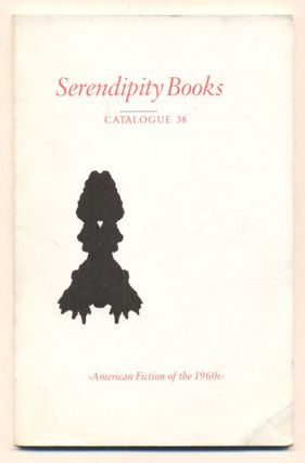 Serendipity Books Catalogue 38: American Fiction of the 1960s. Peter B. Howard