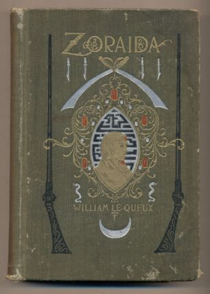 Zoraida: A Romance of The Harem and the Great Sahara. William Le Queux
