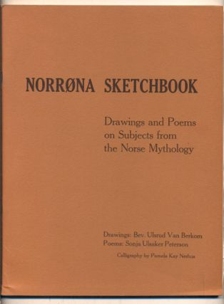 Norrona Sketchbook: Drawings and Poems on Subjects from the Norse Mythology. Sonja Ulsaker...