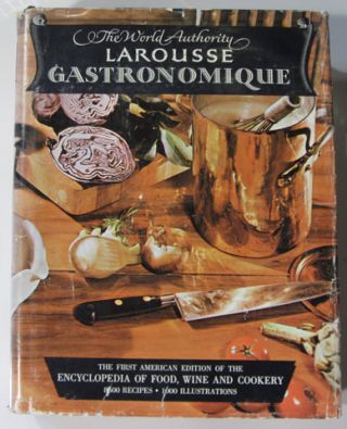 Larousse Gastronomique: The Encyclopedia of Food, Wine & Cookery. Prosper Montagne, A. Escoffier, Ph. Gilbert, Introductions.