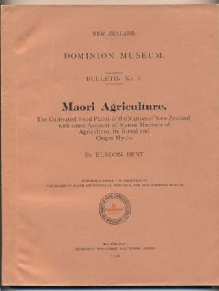 Maori Agriculture. The Cultivated Food Plants of the Natives of New Zealand, with Some Account of...