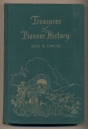 Treasures of Pioneer History Volume Five. Kate B. Carter